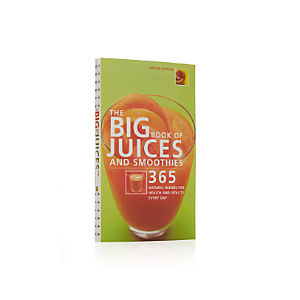 The Big Book of Juices and Smoothies Cookbook