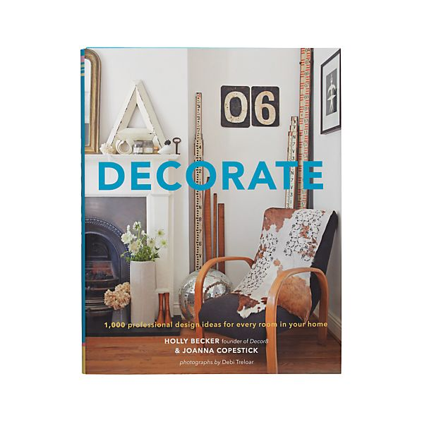 """Decorate: 1,000 Design Ideas for Every Room in Your Home"""