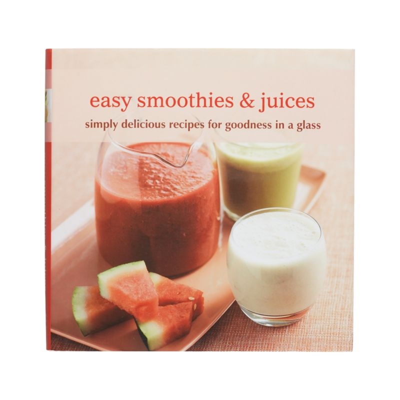 Easy Smoothies & Juices Cookbook