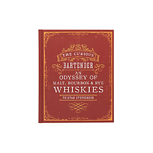 """The Curious Bartender: An Odyssey of Malt, Bourbon & Rye Whiskies"""