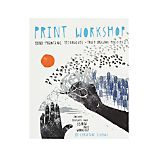 """Print Workshop: Hand-Printing Techniques"""