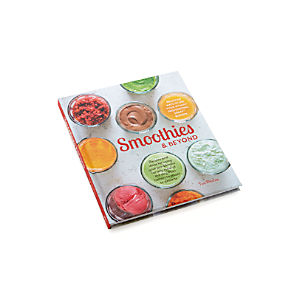 Smoothies and Beyond Cookbook