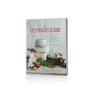 The Cheesemonger's Seasons Cookbook