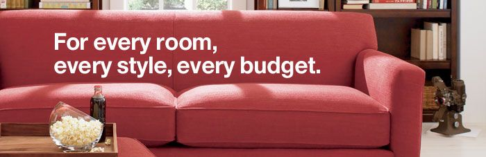 Furniture. For every room, every style, every budget.
