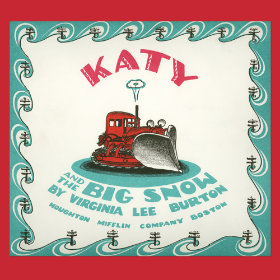 Katy And The Big Snow by Virginia Lee Burton