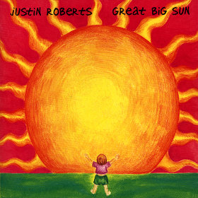 Great Big Sun Artist: Justin Roberts