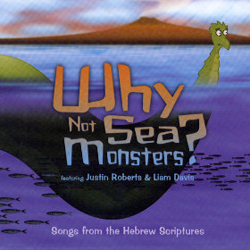 Why Not Sea Monsters: Songs from the Hebrew Scriptures Artist: Justin Roberts