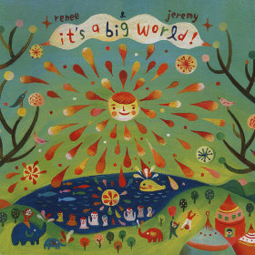 Its a Big World! Artist: Renee and Jeremy