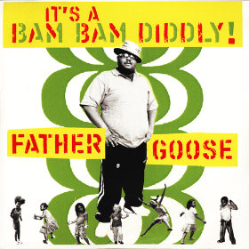 Its a Bam Bam Diddly! Artist: Father Goose