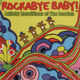Lullaby Renditions of The Beatles Artist: Rockabye Baby!