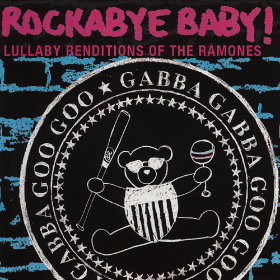 Lullaby Renditions of The Ramones Artist: Rockabye Baby!